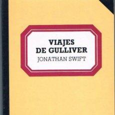 Libros de segunda mano: VIAJES DE GULLIVER. JONATHAN SWIFT.. Lote 39725146