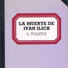 Libros de segunda mano: LA MUERTE DE IVAN ILICH. LEÓN TOLSTOI.. Lote 39725202