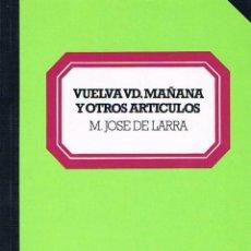 Libros de segunda mano: VUELVA UV. MAÑANA Y OTROS ARTÍCULOS. MARIANO JOSÉ DE LARRA.. Lote 39725223