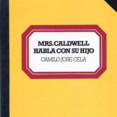Libros de segunda mano: MRS. CALDWELL HABLA CON SU HIJO. CAMILO JOSÉ CELA.. Lote 39725259