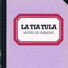 Libros de segunda mano: LA TIA TULA. MIGUEL DE UNAMUNO.. Lote 39725281