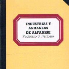 Libros de segunda mano: INDUSTRIAS Y ANDANZAS DE ALFANHUI. FEDERICO SANCHEZ FERLOSIO.. Lote 39725297