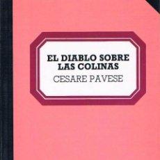 Libros de segunda mano: EL DIABLO SOBRE LAS COLINAS. CESARE PAVESE.. Lote 39725383