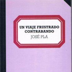 Libros de segunda mano: UN VIAJE FRUSTRADO. CONTRABANDO. JOSÉ PLA.. Lote 39725442