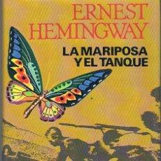 Libros de segunda mano: LA MARIPOSA Y EL TANQUE. ERNEST HEMINGWAY.. Lote 39739200