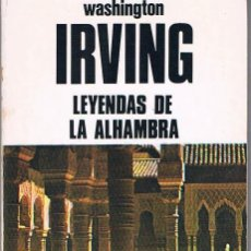 Libros de segunda mano: LEYENDAS DE LA ALHAMBRA. WASHINGTON IRVING.. Lote 39739238