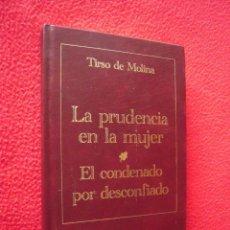 Libros de segunda mano: LA PRUDENCIA EN LA MUJER Y EL CONDENADO POR DESCONFIADO - TIRSO DE MOLINA. Lote 39794404