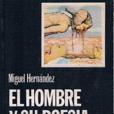 Libros de segunda mano: EL HOMBRE Y SU POESÍA. MIGUEL HERNÁNDEZ.. Lote 39842835