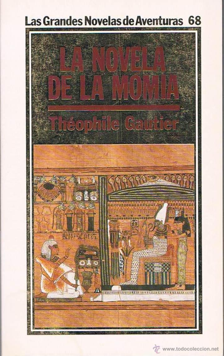 LA NOVELA DE LA MOMIA. THEOPHILE GAUTIER. (Libros de Segunda Mano (posteriores a 1936) - Literatura - Narrativa - Clásicos)