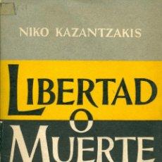 Libros de segunda mano: NIKO KAZANTZAKIS. LIBERTAD O MUERTE. BUENOS AIRES, 1957. Lote 39995039