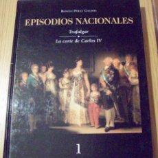 Libros de segunda mano: BENITO PÉREZ GALDÓS, EPISODIOS NACIONALES. TRAFALGAR. LA CORTE DE CARLOS IV.. Lote 40023938