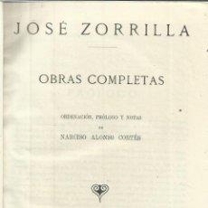 Libros de segunda mano: OBRAS COMPLETAS DE JOSÉ ZORRILLA. TOMO I. LIBRERÍA SANTARÉN. VALLADOLID. 1943. Lote 40030280