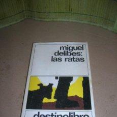Libros de segunda mano: COLECCIÓN DESTINOLIBRO, Nº 8: LAS RATAS, DE MIGUEL DELIBES. EDICIONES DESTINO. 15ª EDICIÓN, 1988.. Lote 40033358