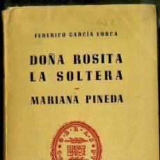 Libros de segunda mano: FEDERICO GARCÍA LORCA : DOÑA ROSITA LA SOLTERA / MARIANA PINEDA (LOSADA, 1949) . Lote 40235275