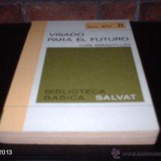 Libros de segunda mano: LIBRO 33 DE BIBLIOTECA BÁSICA SALVAT. VISADO PARA EL FUTURO, DE LUIS MIRATVILLES. LIBRO RTV. Lote 40240035