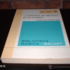 Libros de segunda mano: LIBRO 21 DE BIBLIOTECA BÁSICA SALVAT. LA SEÑORITA DE TRÉVELEZ Y ES MI HOMBRE, DE ARNICHES. LIBRO RTV. Lote 40240089