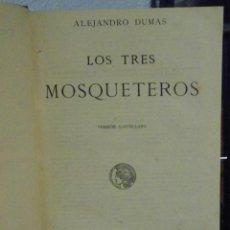 Libros de segunda mano: A. DUMAS. LOS TRES MOSQUETEROS. EDITORIAL SATURNINO CALLEJA.. Lote 40273218