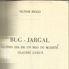 Libros de segunda mano: BUG-JARGAL. ÚLTIMO DÍA DE UN REO DE MUERTE. CLAUDIO GUEUX. VICTOR HUGO. E.LORENZANA.BARCELONA.1969. Lote 218940717