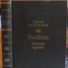 Livros em segunda mão: MIENTRAS AGONIZO. WILLIAM FAULKNER 1995. COL. HISTORIA LITERATURA RBA Nº 64. Lote 40907140
