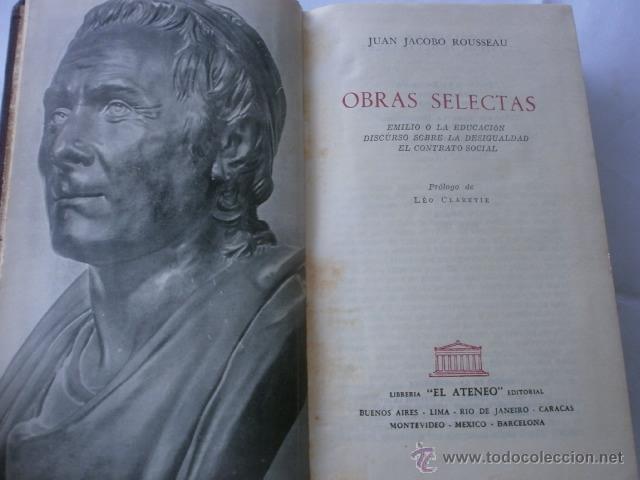 JUAN JACOBO ROUSSEAU OBRAS SELECTAS EDITA LIBRERIA ATENEO 1959 (Libros de Segunda Mano (posteriores a 1936) - Literatura - Narrativa - Clásicos)