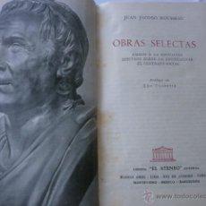 Libros de segunda mano: JUAN JACOBO ROUSSEAU OBRAS SELECTAS EDITA LIBRERIA ATENEO 1959. Lote 41054425