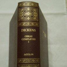 Libros de segunda mano: AGUILAR . OBRAS COMPLETAS . CHARLES DICKENS TOMO I. Lote 43233397