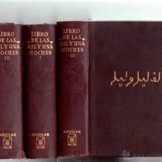 Libros de segunda mano: LIBRO DE LAS MIL Y UNA NOCHE - AGUILAR EDICIONES - 5º EDICION 1966 - 3 VOLUMENES. Lote 41327388