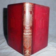 Libros de segunda mano: TRES CLASICOS ARGENTINOS - AGUILAR·CRISOL NUM.360 - AÑO 1953 - EN PIEL.MUY RARO.. Lote 41427643
