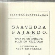 Libros de segunda mano: IDEA DE UN PRÍNCIPE POLÍTICO-CRISTIANO. SAAVEDRA FAJARDO. ESPASA-CALPE. MADRID. 1969. Lote 41567857