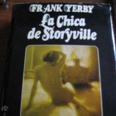 Libros de segunda mano: LA CHICA STORYVILLE FRANK YERBY PLANETA 1976 572 PÁGINAS CASTELLANO. Lote 41690413