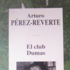 Libros de segunda mano: EL CLUB DUMAS. ARTURO PÉREZ-REVERTE. Lote 42149699