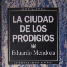 Libros de segunda mano: LA CIUDAD DE LOS PRODIGIOS. EDUARDO MENDOZA.. Lote 42154547