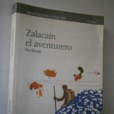 Libros de segunda mano: ZALACAIN EL AVENTURERO PIO BAROJA ANAYA 1 EDICION 2001. Lote 42529810
