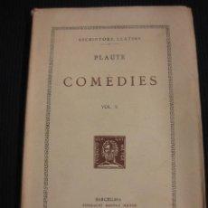 Libros de segunda mano: PLAUTE. COMEDIES VOL.X. TEXT I TRADUCCIO.FUNDACIO BERNAT METGE 1954.ESCRIPTORS LLATINS.. Lote 42752530