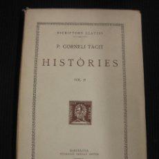 Libros de segunda mano: P.CORNELI TACIT. HISTORIES VOL II..TEXT I TRADUCCIO.FUNDACIO BERNAT METGE 1949.. Lote 42752611