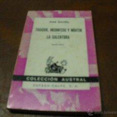 Libros de segunda mano - LIBRO 1346 TRAIDOR,INCOFESO Y MÁRTIR De JOSÉ ZORRILLA- COLECC.AUSTRAL - 43476236