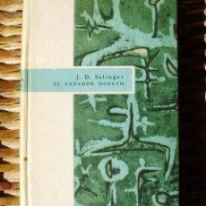 Libros de segunda mano: LIBRO EL CAZADOR OCULTO DE J.D. SALINGER, COMPAÑIA GENERAL FABRIL EDITORA, COLECCIÓN ANAQUEL, 1961. Lote 43544073