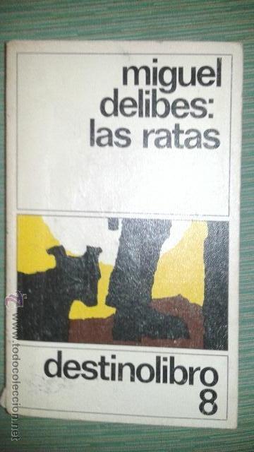 LAS RATAS, MIGUEL DELIBES, DESTINOLIBRO 8 (Libros de Segunda Mano (posteriores a 1936) - Literatura - Narrativa - Clásicos)