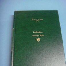 Libros de segunda mano: LIBRO. PREMIO ATENEO 1974. TODAVIA. RODRIGO ROYO - 1988. EDITORIAL PLANETA. TAPA DURA.. Lote 43826939