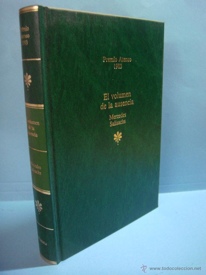 LIBRO EL VOLUMEN DE LA AUSENCIA. MERCEDES SALISACHS. COLECCION PREMIOS ATENEO: 1983. TAPA DURA. 1988 (Libros de Segunda Mano (posteriores a 1936) - Literatura - Narrativa - Clásicos)