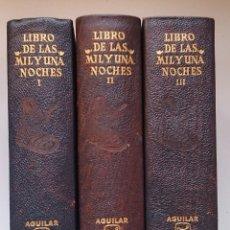 Libros de segunda mano: LAS MIL Y UNA NOCHES. TRES TOMOS. AGUILAR. 1971. Lote 44048153