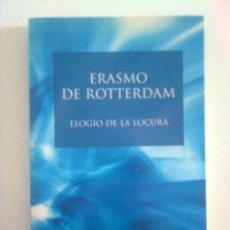 Libros de segunda mano: ELOGIO DE LA LOCURA - ERASMO DE ROTTERDAM, 2003. Lote 44260306
