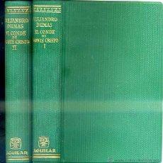 Libros de segunda mano: ALEJANDRO DUMAS : EL CONDE DE MONTECRISTO - DOS TOMOS (AGUILAR, 1958). Lote 107503250