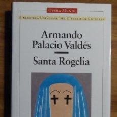 Libros de segunda mano: ARMANDO PALACIO VALDÉS. SANTA ROGELIA. CLÁSICOS MODERNOS HISPÁNICOS. CÍRCULO DE LECTORES.. Lote 44295728