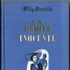 Libros de segunda mano: MILLY DANDOLO : LA DÁDIVA DEL INOCENTE (APOLO FREYA, 1944). Lote 44725677