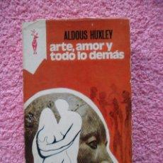 Libros de segunda mano: ARTE AMOR Y TODO LO DEMAS PLAZA JANES 1975 RENO 86 ALDOUS HUXLEY EDICIONES GP. Lote 51450704