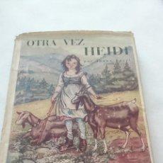 Libros de segunda mano: OTRA VEZ HEIDI, POR JUANA SPYRI-1949. Lote 45147061