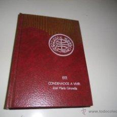 Libros de segunda mano: PREMIO PLANETA 1971 CONDENADOS A VIVIR JOSE MARIA GIRONELLA BAL47. Lote 45338012