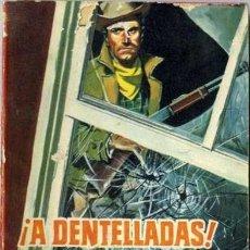 Libros de segunda mano: ¡ A DENTELLADAS ! - AÑO 1961 - NOVELA DE BOLSILLO ORIGINAL - ES DEL OESTE. Lote 45507336