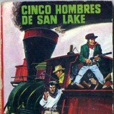 Libros de segunda mano: CINCO HOMBRES DE SAN LAKE - AÑO 1962 - NOVELA DE BOLSILLO ORIGINAL - ES DEL OESTE. Lote 45507347